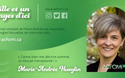 Mille et un #Visages d'ici : Marie-Andrée Hueglin